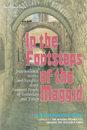9780899065960: In the Footsteps of the Maggid: Inspirational Stories and Parables about Eminent People of Yesterday and Today (ArtScroll (Mesorah))