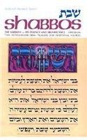 Shabbos: The Sabbath- It's Essence and Significance: Shimon Finkelman, Rabbi