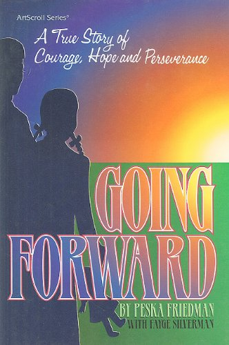 9780899066158: Going Forward: A True Story of Courage, Hope and Perseverance