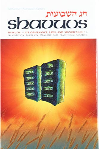 Shavuos - Its Observance, Laws and Significance: Rabbi Shimon Finkelman