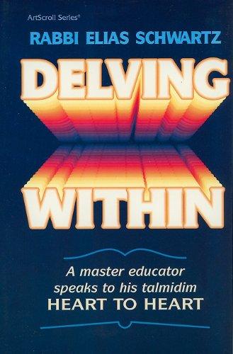Artscroll: Delving Within by Rabbi Elias Schwarz: Schwartz, Elias