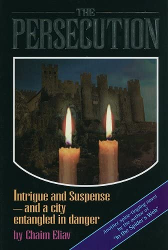 The Persecution: Intrigue and Suspense and a: Chaim Eliav; Translator-Libby