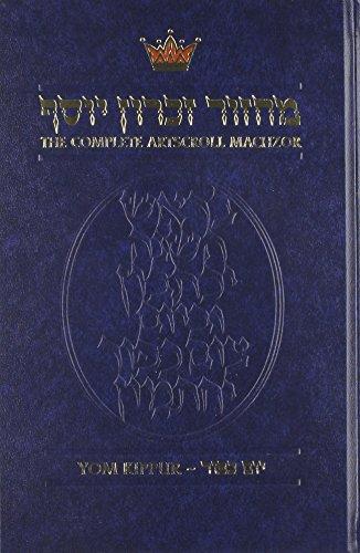 The Complete Artscroll Machzor: Yom Kippur (Artscroll: Nosson Scherman