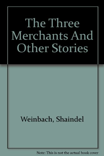 9780899067698: The Three Merchants and other stories (ArtScroll Youth Series)