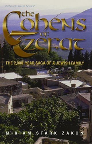 9780899067834: The Cohens of Tzefat: The 2000-Year Saga of a Jewish Family Overcoming All Odds, from Roman Legions to Arab Artillery (Artscroll Youth Series)