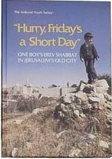 9780899068015: Hurry, Friday's a short day: One boy's Erev Shabbat in Jerusalem's Old City (ArtScroll youth series)
