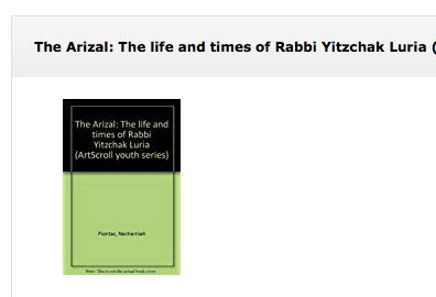 9780899068350: The Arizal: The life and times of Rabbi Yitzchak Luria (ArtScroll youth series)