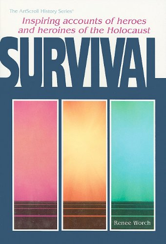 9780899068725: Survival: Inspiring Accounts of Heroes and Heroines of the Holocaust (ArtScroll History)