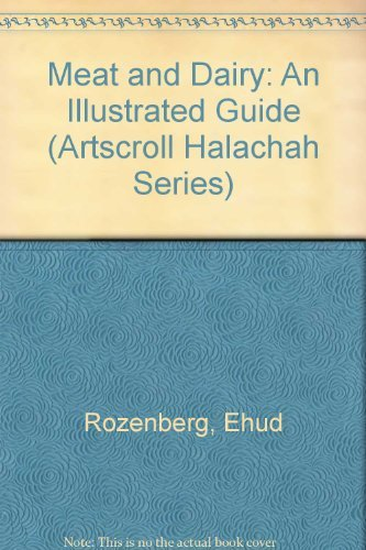9780899068985: Meat and Dairy: An Illustrated Guide For The Kosher Kitchen (Artscroll Halachah)