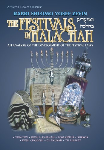 The Festivals in Halachah: An Analysis of the Development of the Festival Laws Yom Tov Rosh ...