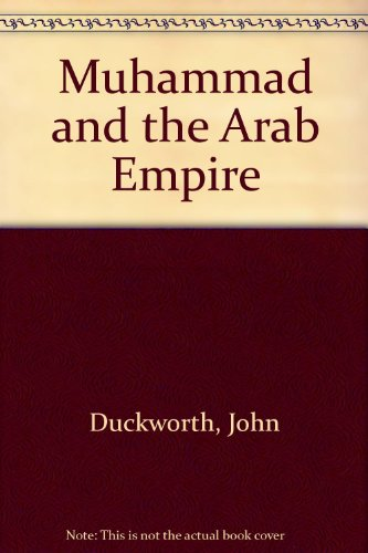 Muhammad and the Arab Empire (9780899080369) by John Duckworth