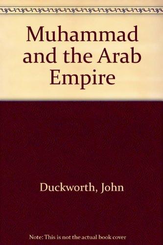 Muhammad and the Arab Empire (9780899080369) by John Duckworth