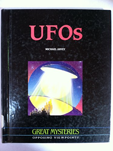 Great Mysteries UFOs Opposing Viewpoints: Arvey, Michael