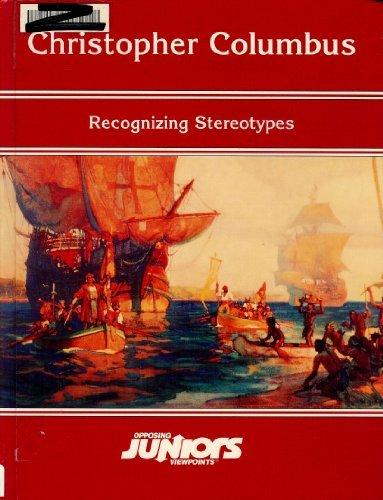 9780899080697: Christopher Columbus: Recognizing Stereotypes (Opposing Viewpoints Juniors)