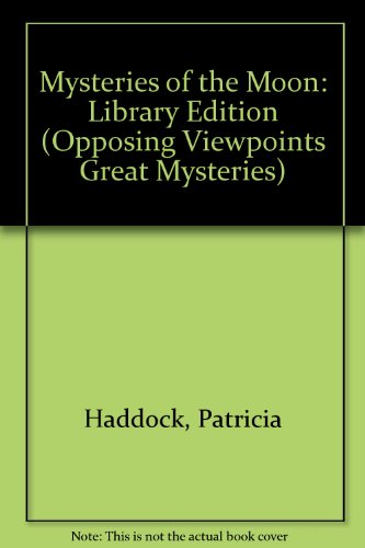 9780899080949: Mysteries of the Moon: Opposing Viewpoints (Great Mysteries)