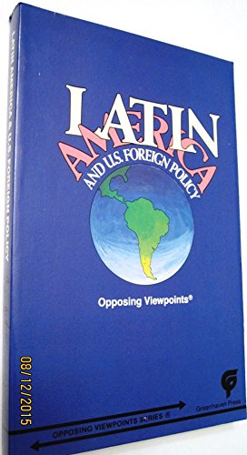9780899083742: Latin America and U.S. Foreign Policy: Opposing Viewpoints