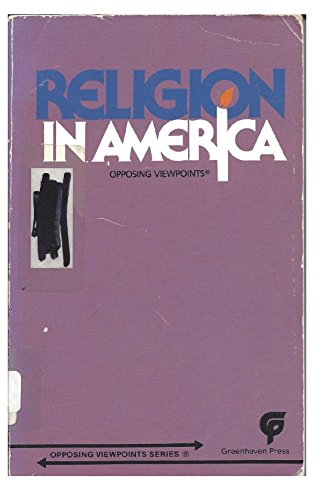 9780899084374: Religion in America: Opposing viewpoints (Opposing viewpoints series)