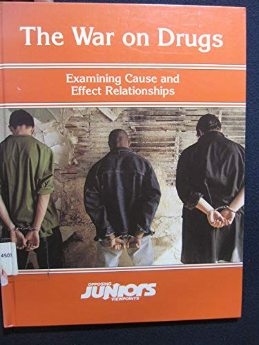 9780899086125: The War on Drugs: Examining Cause and Effect Relationships (Opposing Viewpoints Juniors)