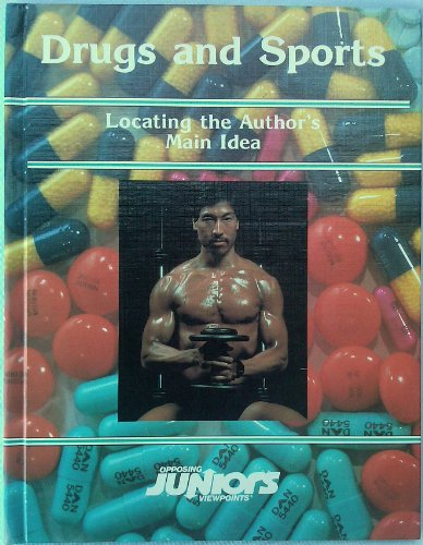9780899086378: Drugs and Sports: Locating the Authors Main Idea (Opposing Viewpoints Juniors)