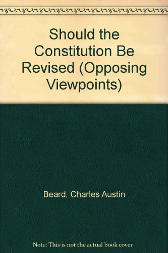 9780899088631: Should the Constitution Be Revised (Opposing Viewpoints)