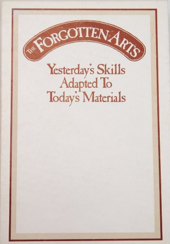 The Forgotten Arts: Yesterday's Skills Adapted to Today's Materials