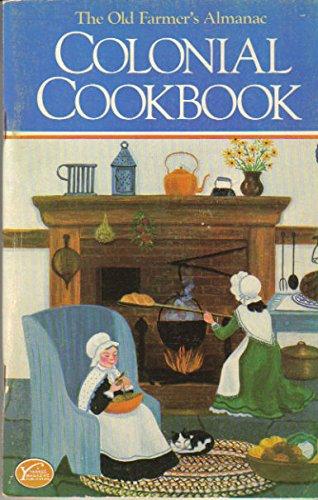 9780899090085: The Old Farmer's Almanac Colonial Cookbook