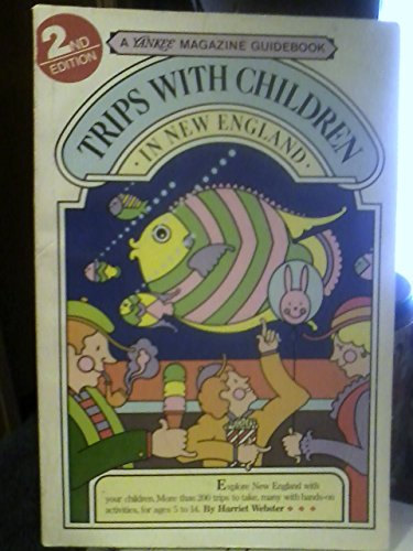 9780899090252: Trips with children in New England (A Yankee magazine guidebook)