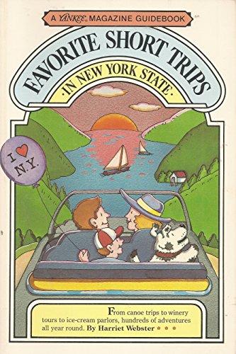 9780899090900: Favorite Short Trips in New York State (Yankee Magazine Guidebook)