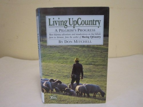 Living Up Country: A Pilgrim's Progress: Mitchell, Don