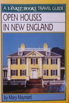 9780899093475: Open Houses in New England (A Yankee Books Travel Guide Series)
