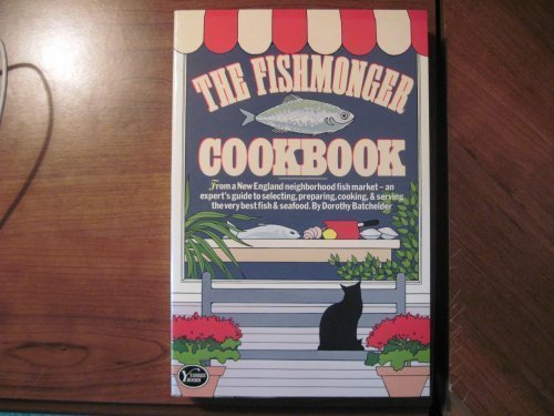 9780899093598: The Fishmonger Cookbook: From a New England Neighborhood Fish Market- An Expert's Guide to Selecting, Preparing, Cooking, & Serving the Very Best Fish & Seafood