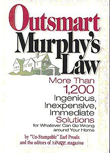 9780899093819: Outsmart Murphy's Law: More than 1,200 ingenious, inexpensive, immediate solutions for whatever can go wrong around your home