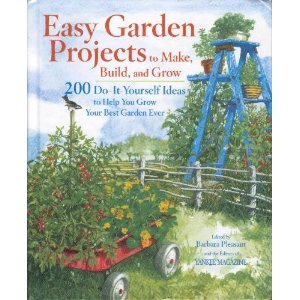 9780899093994: Easy Garden Projects to Make, Build, and Grow: 200 Do-It-Yourself Ideas to Help You Grow Your Best Garden Ever