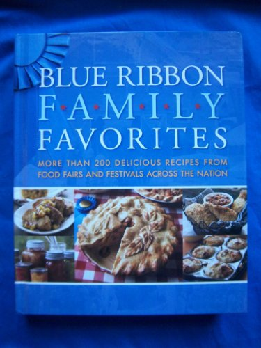 Blue Ribbon Family Favorites (More then 200: Mitch Mandel/Rodale Images