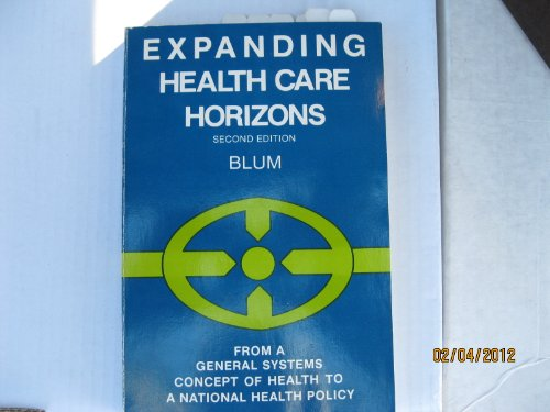 Expanding Health Care Horizons: From a General Systems Concept of Health to a National Health ...