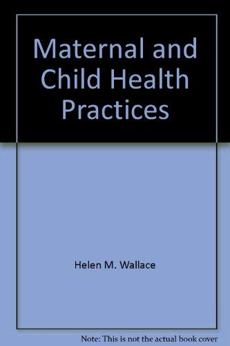 Maternal and Child Health Practices: Helen M. Wallace,