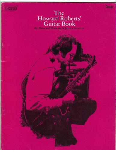 The Howard Roberts Guitar Book: Roberts, Howard; Stewart, James