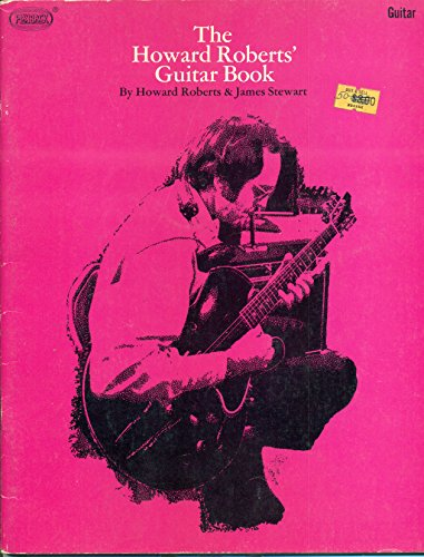 The Howard Roberts Guitar Book: Howard Roberts and