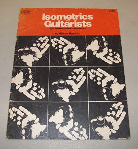 Isometrics for Guitarists: Milton Raskin