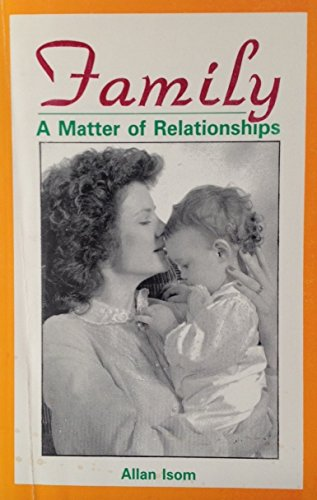 Family: A Matter of Relationships: Isom, Allan