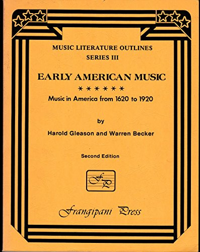 9780899172651: Early American music: Music in America from 1620 to 1920 (Music literature outlines)