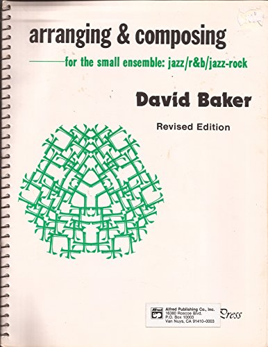 9780899174433: arranging & composing for the small ensemble: jazz/r&b/jazz-rock (Revised Edition)