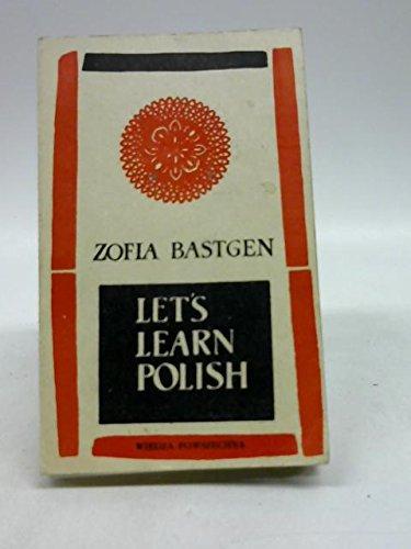 Let's Learn Polish (English and Polish Edition): Bastgen, Zofia