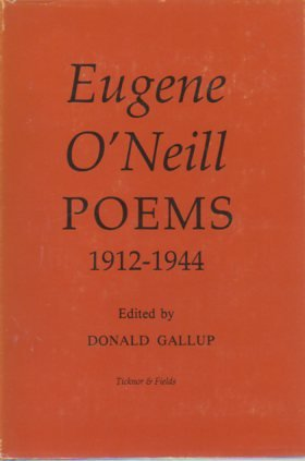 Poems, 1912-1944: O'Neill, Eugene; Gallup, Donald (editor)