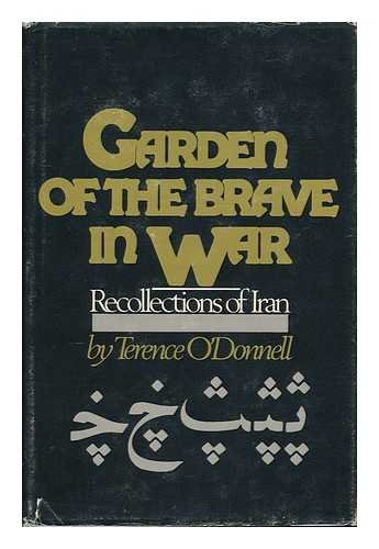 9780899190167: Garden of the brave in war - Recollections of Iran