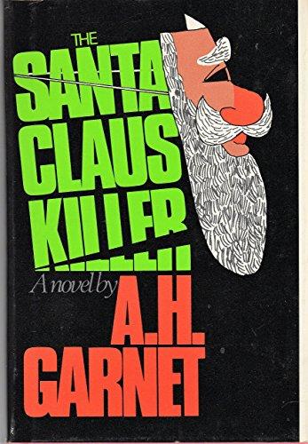 SANTA CLAUS KILLER: Garnet, A. H.,
