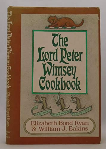 The Lord Peter Wimsey Cookbook: Eakins, William J.,