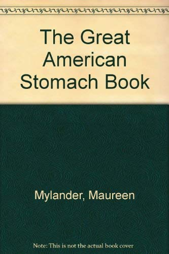 The Great American Stomach Book: How Your Digestion Works & What to Do When it Doesn't