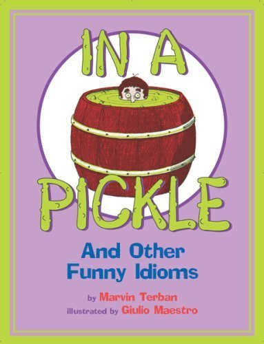 9780899191539: In a Pickle and Other Funny Idioms