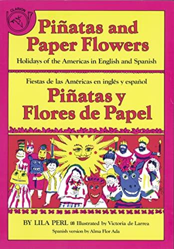 9780899191553: Piñatas and Paper Flowers: Holidays of the Americas in English and Spanish / Piñatas y flores de papel: Fiestas de las Américas en inglés y español (Spanish and English Edition)